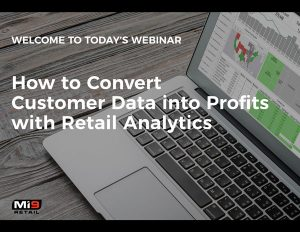 Webinar: How to Convert Customer Data into Profits with Retail Analytics
