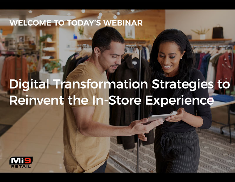 Webinar: Digital Transformation Strategies to Reinvent the In-Store Experience